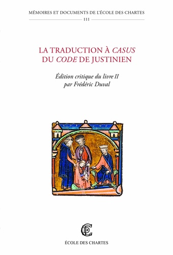 La traduction à casus du Code de Justinien. Edition critique du livre II