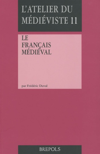 Frédéric Duval - Le français médiéval.