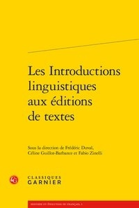 Frédéric Duval et Fabio Zinelli - Les introductions linguistiques aux éditions de textes.