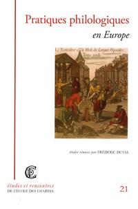 Frédéric Duval et Thomas Bein - Pratiques philologiques en Europe.
