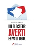 Frédéric Duval - Un électeur averti en vaut deux.