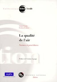 Frédéric Ecolivet et Ariane Vennin - La qualité de l'air. - Normes et procédures.