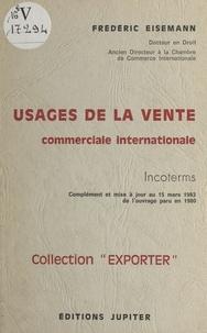 Frédéric Eisemann - Usages de la vente commerciale internationale : complément et mise à jour au 15 mars 1983.