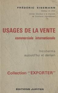 Frédéric Eisemann - Usages de la vente commerciale internationale : Incoterms aujourd'hui et demain.
