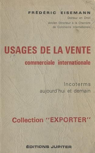 Usages de la vente commerciale internationale : Incoterms aujourd'hui et demain