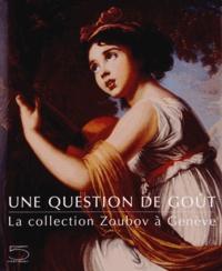 Openwetlab.it Une question de goût - La collection Zoubov à Genève Image