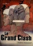 Frédéric Emmanuel - Le grand clash.