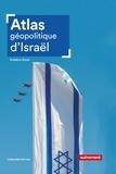 Frédéric Encel - Atlas géopolitique d'Israël.