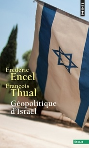 Frédéric Encel et François Thual - Géopolitique d'Israël.