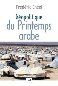 Frédéric Encel - Géopolitique du Printemps arabe.