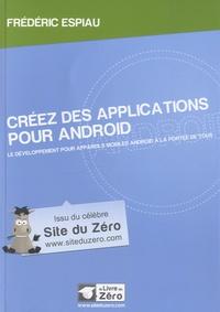 Frédéric Espiau - Créez des applications pour Android.