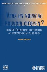 Frédéric Esposito - Vers un nouveau pouvoir citoyen ? - Des référendums nationaux au référendum européen.