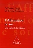 Frédéric Fanget et Bernard Rouchouse - L'affirmation de soi : une méthode de thérapie.