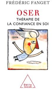 Livres gratuits à télécharger en ligne ebook Oser  - Thérapie de la confiance en soi 9782738186157