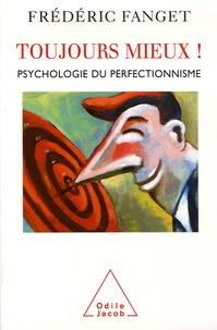 Téléchargement gratuit des ebooks pdf Toujours mieux !  - Psychologie du perfectionnisme iBook CHM in French par Frédéric Fanget 9782738118035