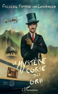 Frédéric Fappani von Lothringen - Le mystère corse des Orii.