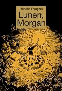 Frédéric Faragorn - Lunerr, Morgan.