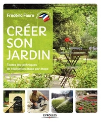 Créer son jardin - Toutes les techniques de réalisation étape par étape.pdf