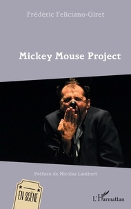 Frédéric Feliciano-Giret - Mickey Mouse Project.