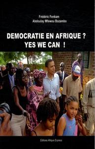 Frédéric Fenkam et Abdoulay Mfewou Bozambo - Démocratie en Afrique ? Yes we can !.