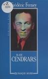 Frédéric Ferney - Blaise Cendrars.