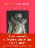 Frédéric Ferney - Rodin amoureux.