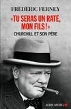 Frédéric Ferney - Tu seras un raté, mon fils ! - Churchill et son père.