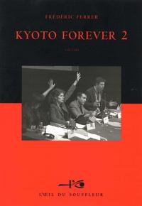 Frédéric Ferrer - Kyoto forever - Tome 2.