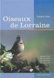 Frédéric Fève - Oiseaux de Lorraine - Les identifier, les connaître, les observer, les accueillir....