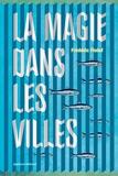 Frédéric Fiolof - La Magie dans les villes.