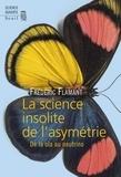 Frédéric Flamant - La Science insolite de l'asymétrie. De la ola au neutrino.