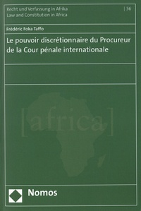 Frédéric Foka Taffo - Le pouvoir discrétionnaire du Procureur de la Cour pénale internationale.