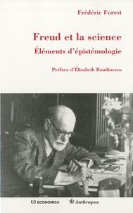 Frédéric Forest - Freud et la science - Eléments d'épistémologie.