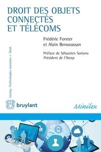 Frédéric Forster et Alain Bensoussan - Droit des objets connectés et télécoms.