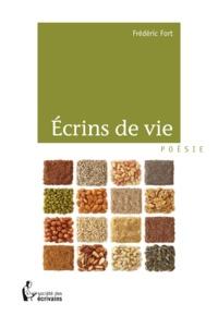 Frédéric Fort - Ecrins de vie.