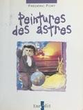 Frédéric Fort - Peintures des astres.