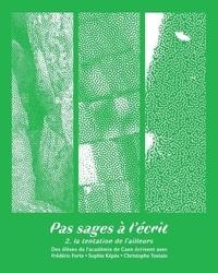 Frédéric Forte et Sophie Képès - Pas sages à l'écrit - tome 2 La tentation de l'ailleurs - 2.