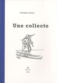 Frédéric Forte - Une collecte.