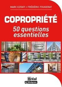 Frédéric Fougerat et Marco Ezrati - Copropriété - Les 50 questions qu'il faut se poser.
