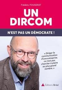 Téléchargez les manuels pdf en ligne Un dircom n'est pas un démocrate ! (French Edition) CHM PDB