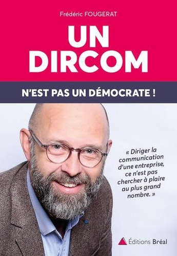 Un dircom n'est pas un démocrate !