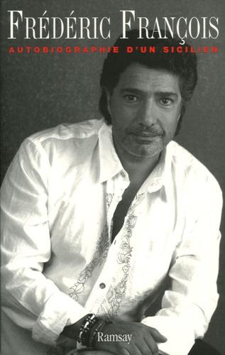Frédéric François - Autobiographie d'un Sicilien.