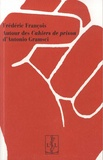 Frédéric François - Autour des cahiers de prison d'Antonio Gramsci.
