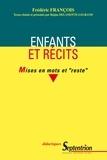 """Frédéric François - Enfants et récits - Mises en mots et """"reste""""."""