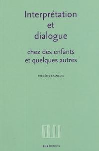 Frédéric François - Interprétation et dialogue chez des enfants et quelques autres - Recueil d'articles 1988-1995.