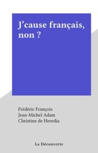 Frédéric François et Jean-Michel Adam - J'cause français, non ?.