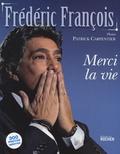 Frédéric François - Merci la vie.