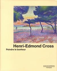 Frédéric Frank et Marina Ferretti Bocquillon - Henri-Edmond Cross - Peindre le bonheur.