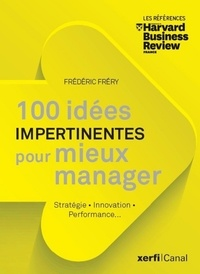 Frédéric Fréry et Laurent Faibis - 100 idées Impertinentes pour mieux manager.
