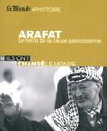 Frédéric Fritscher - Yasser Arafat - Le héros de la cause palestinienne.